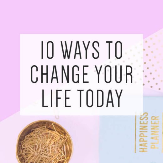 ways to change your life